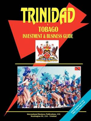 Trinidad and Tobago Investment and Business Guide (Paperback)