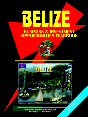 Belise Business and Investment Opportunities Yearbook (Paperback)