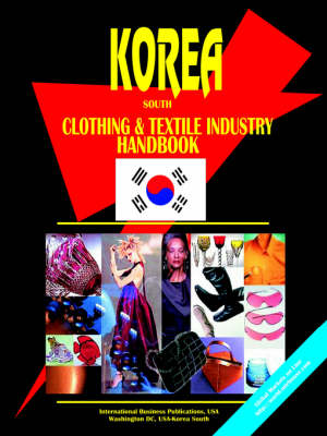 Korea South Clothing and Textile Industry Handbook (Paperback)