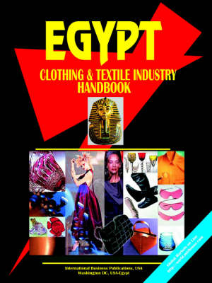 Egypt Clothing and Textile Industry Handbook (Paperback)