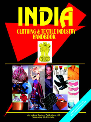 India Clothing & Textile Industry Handbook (Paperback)