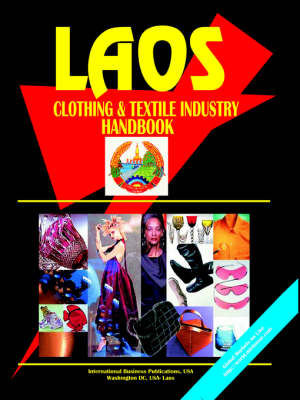 Laos Clothing & Textile Industry Handbook (Paperback)