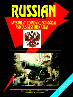 Russian Investment, Economic, Ecological and Business Risk Atlas (Paperback)