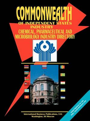 Commonwealth of Independent States (Cis) Chemical, Pharmaceutical and Microbiology Industry Directory (Paperback)