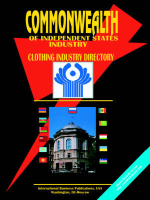 Commonwealth of Independent States (Cis) Clothing Industry Directory (Paperback)
