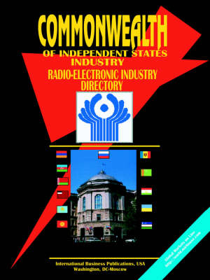 Commonwealth of Independent States (Cis) Radio-Electronic Industry Directory (Paperback)