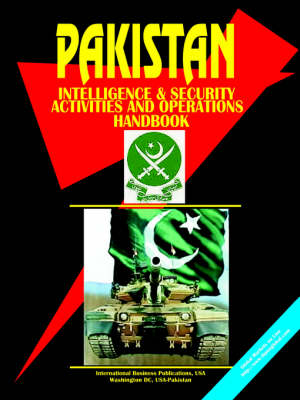 Pakistan Intelligence, Security Activities & Operations Handbook (Paperback)