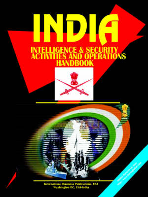 India Intelligence & Security Activities and Operations Handbook (Paperback)