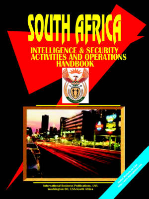South Africa Intelligence & Security Activities & Operations Handbook (Paperback)