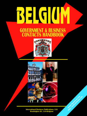 Belgium Government and Business Contacts Handbook (Paperback)