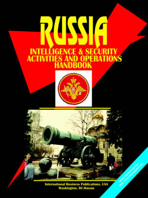 Russia Intelligence & Security Activities and Operations Handbook (Paperback)