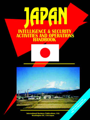 Japan Intelligence & Security Activities & Operations Handbook (Paperback)