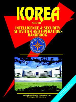 Korea South Intelligence & Security Activities & Operations Handbook (Paperback)