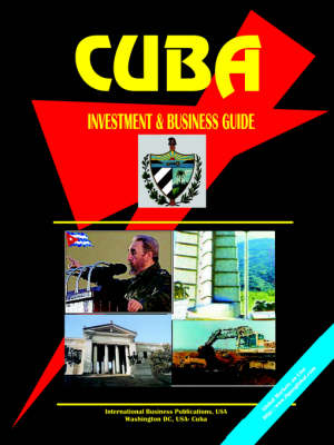 Cuba Investment & Business Guide (Paperback)