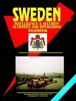 Sweden Intelligence & Security Activities & Operations Handbook (Paperback)