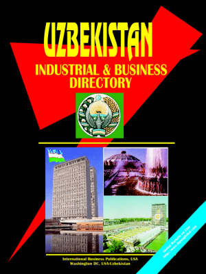Uzbekistan Industrial and Business Directory (Paperback)
