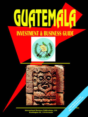 Guatemala Investment and Business Guide (Paperback)