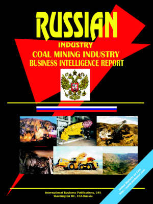 Russia Coal Mining Industry Business Intelligence Report (Paperback)