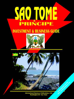 Sao Tome and Principe Investment and Business Guide (Paperback)
