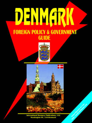 Denmark Foreign Policy and Government Guide (Paperback)