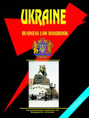 Ukraine Business Law Handbook (Paperback)