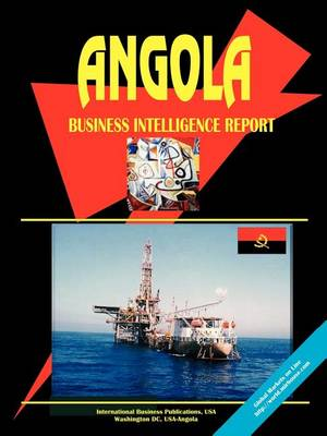 Angola Business Intelligence Report (Paperback)
