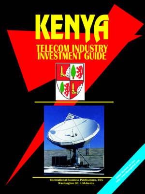 Kenya Telecom Industry Investment Guide (Paperback)
