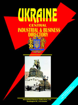 Ukraine Central Industrial and Business Directory (Paperback)