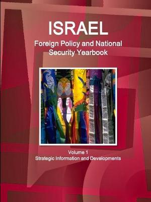 Israel Foreign Policy and National Security Yearbook Volume 1 Strategic Information and Developments (Paperback)