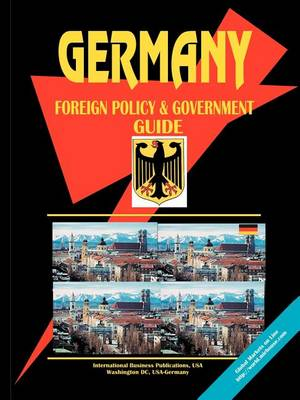 Germany Foreign Policy and Government Guide (Paperback)