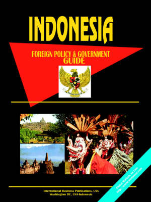 Indonesia Foreign Policy and Government Guide (Paperback)