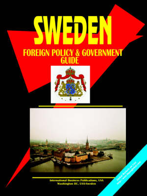 Sweden Foreign Policy and Government Guide (Hardback)