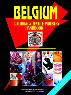 Belgium Clothing & Textile Industry Handbook (Paperback)