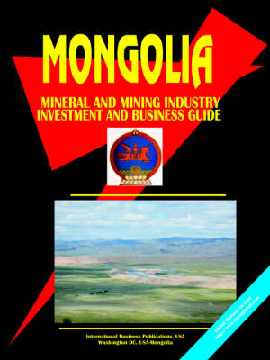 Mongolia Mineral & Mining Sector Investment and Business Guide (Paperback)
