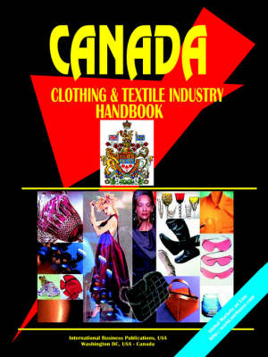 Canada Clothing & Textile Industry Handbook (Paperback)