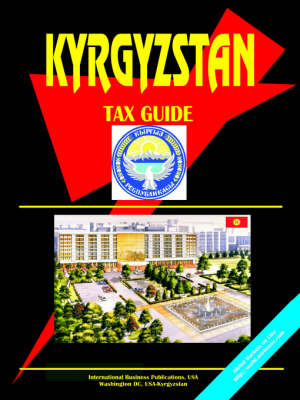 Kyrgyzstan Tax Guide (Paperback)