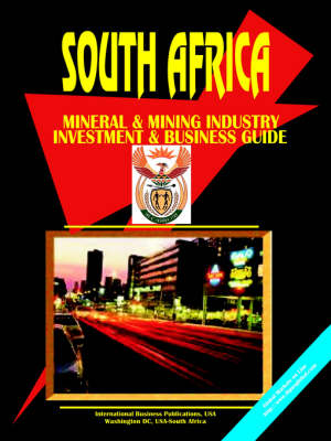 South Africa Mineral and Mining Sector Investment Guide (Paperback)