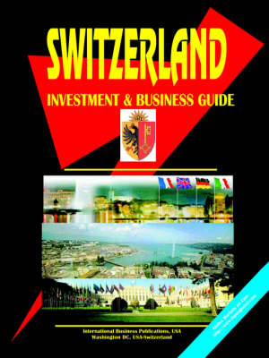 Switzerland Investment and Business Guide (Paperback)