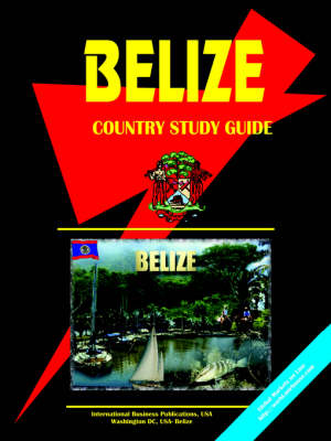 Belize Country Study Guide (Paperback)