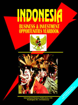 Indonesia: Business and Investment Opportunities Yearbook (Paperback)