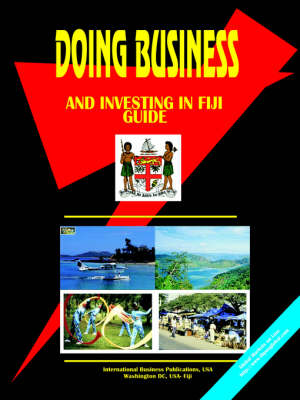 Doing Business and Investing in Fiji Guide (Paperback)