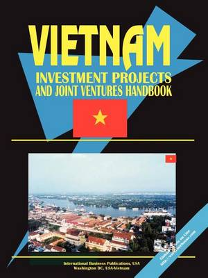 Vietnam Investment Projects and Joint Ventures Handbook, Volume 1 (Paperback)