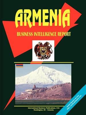 Armenia Business Intelligence Report (Paperback)