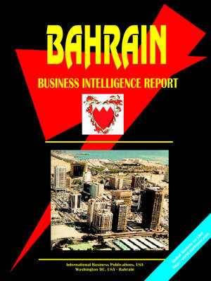 Bahrain Business Intelligence Report (Paperback)
