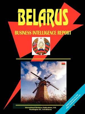 Belarus Business Intelligence Report (Paperback)