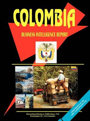 Colombia Business Intelligence Report (Paperback)