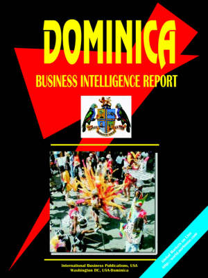 Dominica Business Intelligence Report (Paperback)