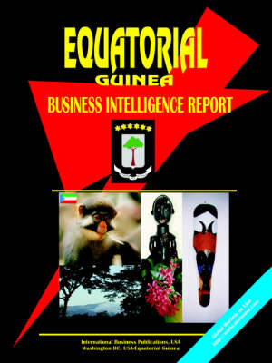 Equatorial Guinea Business Intelligence Report (Paperback)