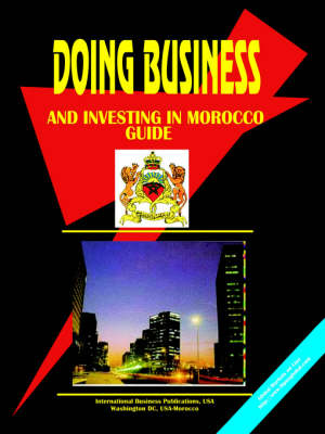 Doing Business and Investing in Morocco (Paperback)
