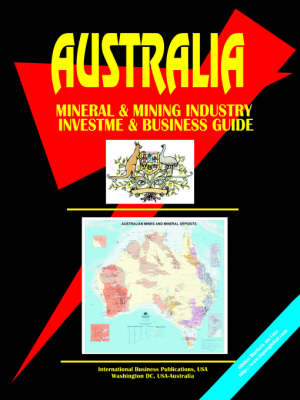 Australia Mineral and Mining Sector Investment and Business Guide (Paperback)